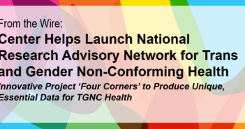 Center Helps Launch National Research Advisory Network for Trans and Gender Non-Conforming Health