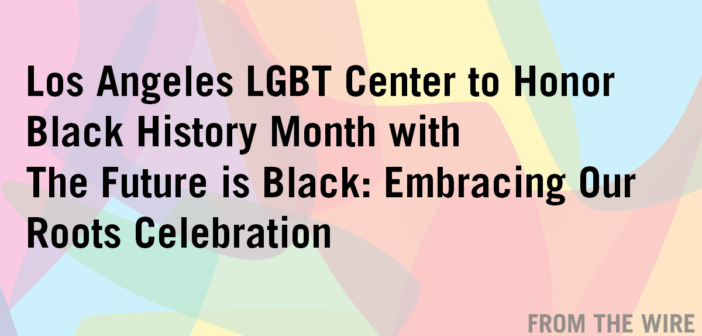 From the Wire: Center to Honor Black History Month with The Future is Black: Embracing Our Roots Celebration