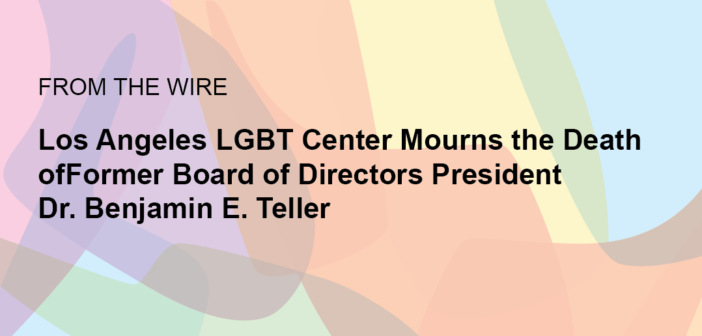 Center Mourns the Death of Former Board of Directors President Dr. Benjamin E. Teller