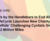 Grab Life by the Handlebars to End AIDS!  AIDS/LifeCycle Launches New Charity Event 'TogetheRide'  Challenging Cyclists Globally to Pedal 1.2 Million Miles