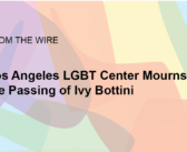 Los Angeles LGBT Center Mourns the Passing of Ivy Bottini