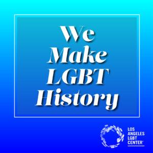 We Make LGBT History