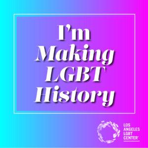 I'm Making LGBT History