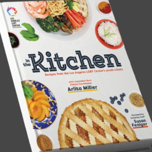 Los Angeles LGBT Center In the Kitchen Cookbook